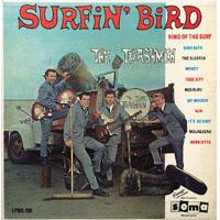 Surfin Bird by the Trashmen